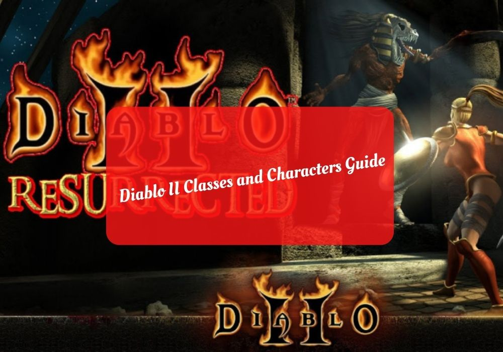 Diablo II Classes and Characters Guide