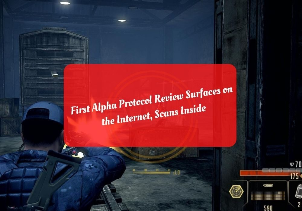 First Alpha Protocol Review Surfaces on the Internet, Scans Inside